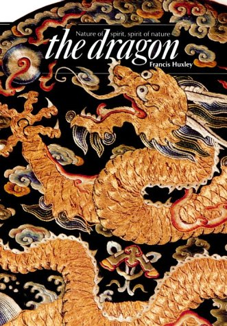 9780500810200: The Dragon: Nature of Spirit, Spirit of Nature (Art & Imagination)