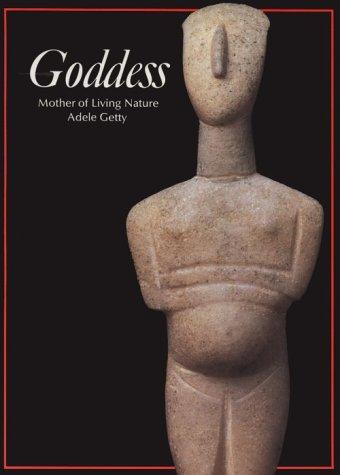 9780500810330: Goddess: Mother of Living Nature (Art & Imagination)