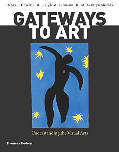 9780500840214: Gateways to Art: Understanding the Visual Arts