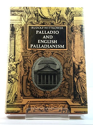 9780500850015: Palladio and English Palladianism (The Collected essays of Rudolf Wittkower)