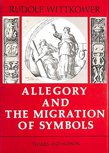 9780500850046: Allegory and the Migration of Symbols (The Collected essays of Rudolf Wittkower)