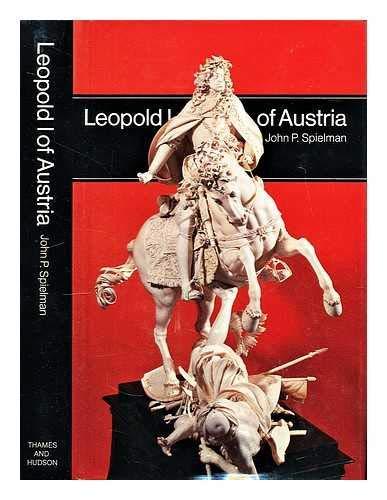 9780500870051: Leopold I of Austria (Men in office)