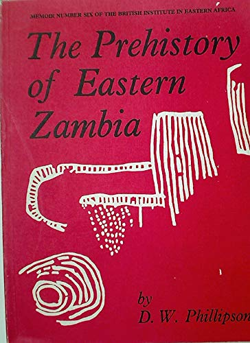 9780500970034: The Prehistory of Eastern Zambia (Memoir of the British Institute in Eastern Africa; No. 6)