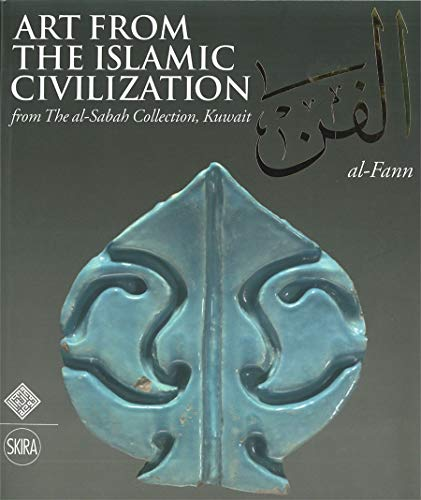 9780500970348: Al-Fann: Art from the Islamic Civilization: From the al-Sabah Collection, Kuwait