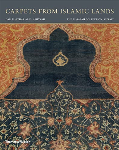 Carpets from Islamic Lands: The al-Sabah Collection, Kuwait (Paperback): Friedrich Spuhler