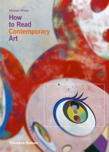 How to Read Contemporary Art: Wilson, Michael I.