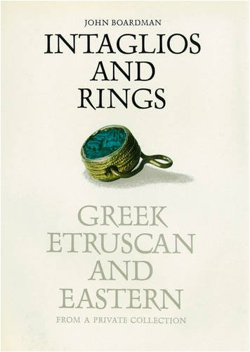 9780500973042: Intaglios and Rings: Greek, Etruscan and Eastern - From a Private Collection
