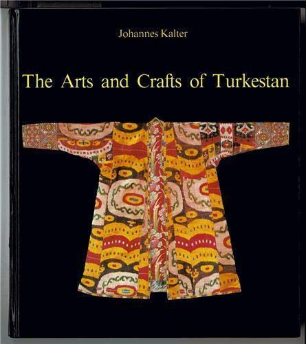The Arts and Crafts of Turkestan (Arts & Crafts)