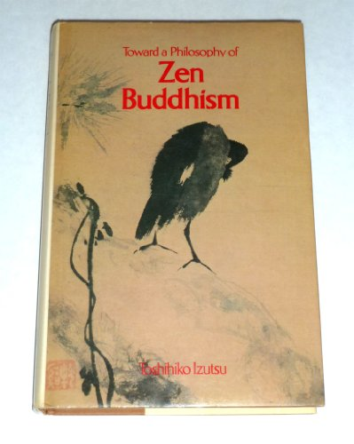 Towards a Philosophy of Zen Buddhism Izutsu,