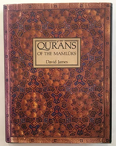 Qur'ans of the Mamluks [Qurans of the: James, David