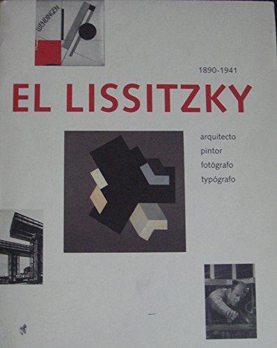 9780500973936: El Lissitzky: 1890-1941 : Architect, Painter, Photographer, Typographer