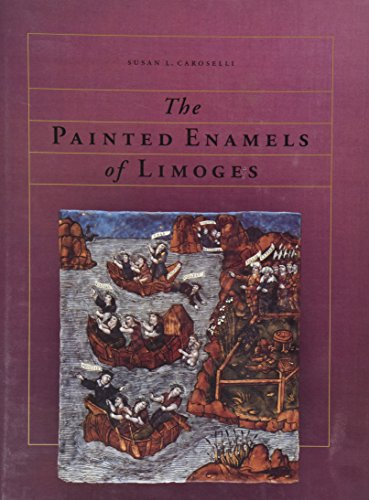 9780500974063: The Painted Enamels of Limoges: A Catalogue of the Collection of the Los Angeles County Museum of Art