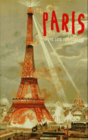 Paris in the Late 19th Century (9780500974407) by Marc Bascou; Ted Gott; Francoise Heilbrun; Caroline Mathieu; Kathryn Weir; Jane Kinsman