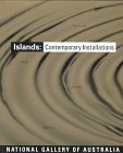 Islands: Contemporary Installations from Austtralia, Asia, Europe and America: Davidson, Kate and ...