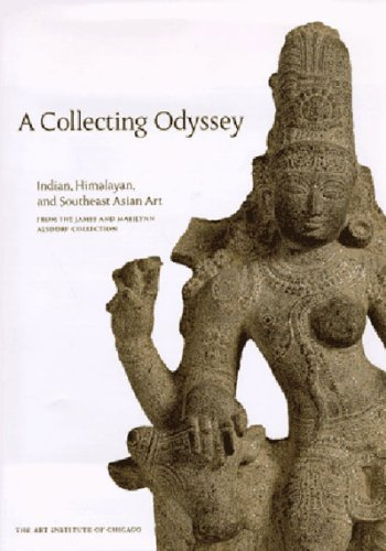 A Collecting Odyssey: The Alsdorf Collection of Indian and East Asian Art: Pal, Pratapaditya, ...