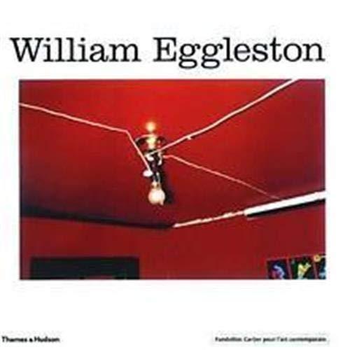 William Eggleston. Cat. Fondation Cartier pour l`art: Chandes, Herve: