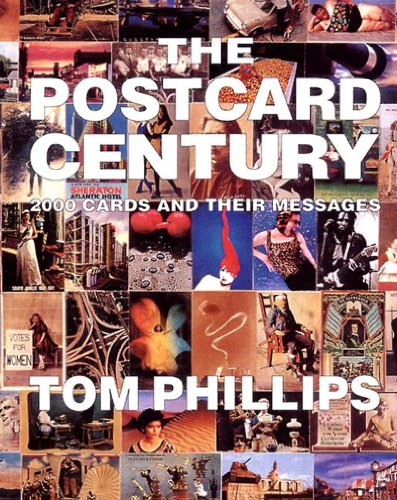 The Postcard Century: 2000 Cards and Their: Tom Phillips