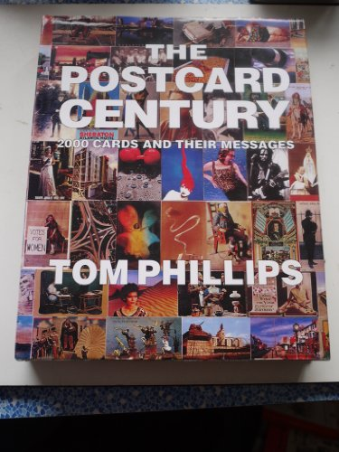 The Postcard Century: Cards and Their Messages: Phillips, Tom