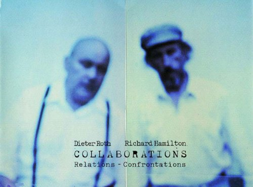 Collaborations: Relations-Confrontations (Hardcover): Dieter Roth