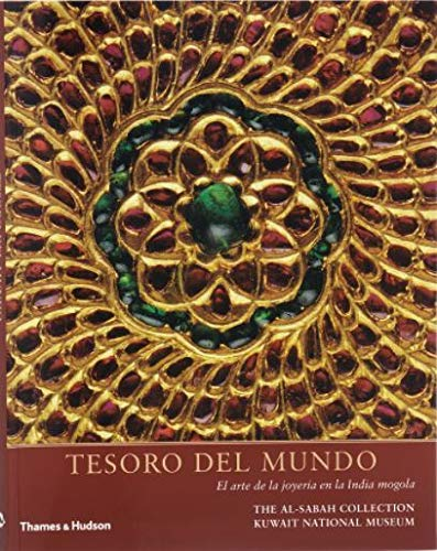9780500976395: Treasury of the World : Spanish Edition: Jewelled Arts of India in the Age of the Mughals   /   Tesoro del Mundo: El arte de la joyer�a en la India mogola