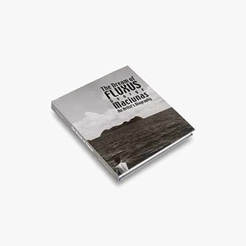 George Maciunas: The Dream of Fluxus: Kellein, Thomas