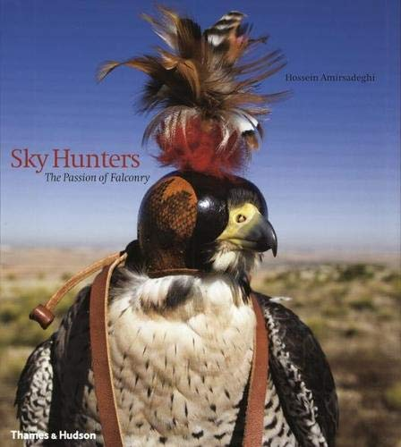Sky Hunters: The Passion of Falconry (Hardback): Hossein Amirsadeghi, Sir Mark Allen
