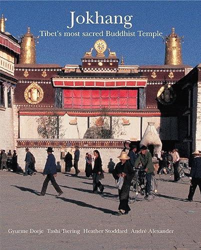 Jokhang: Tibet's Most Sacred Buddhist Temple: Dorje, Gyurme; Tsering, Tashi; Stoddard, Heather...