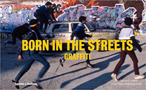 9780500976951: Born in the Streets: Graffiti