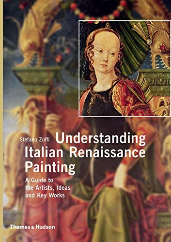 9780500977033: Understanding Italian Renaissance Painting: A Guide to Artists et