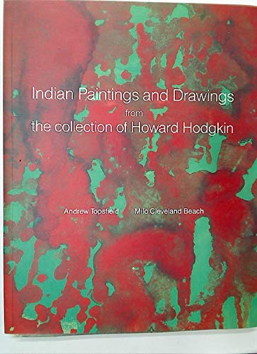 Indian Paintings and Drawings from Collection of Howard Hodgkin: Andrew Topsfield