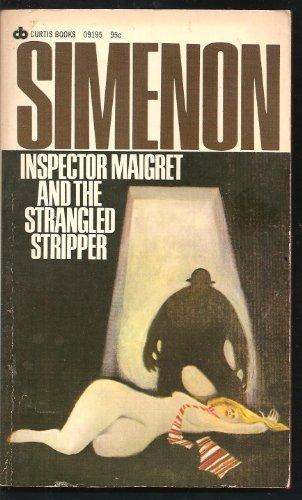 9780502091959: Inspector Maigret & the Strangled Stripper (Curtis Mystery, 09195)