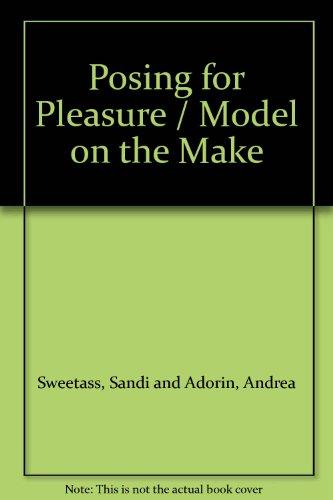 Posing for Pleasure [Sweetass; formerly published as: Sweetass, Sandi; Adorin,