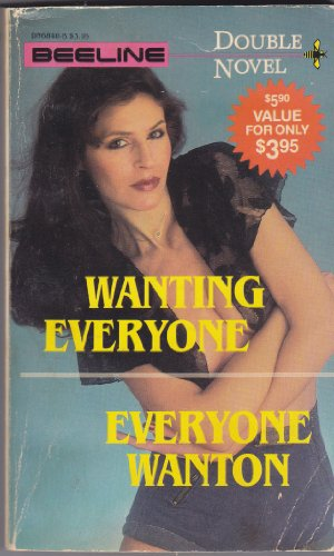 9780503068400: Wanting Everyone / Everyone Wanton (Adults Only Double Novel)