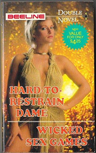 9780503069919: Hard to Restrain Dame / Wicked Sex Games ( Beeline Double Novel )