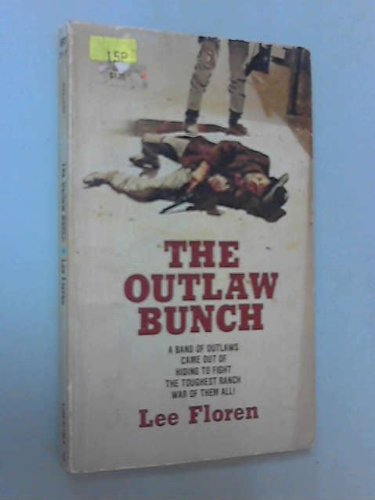 The Outlaw Bunch: Lee Floren