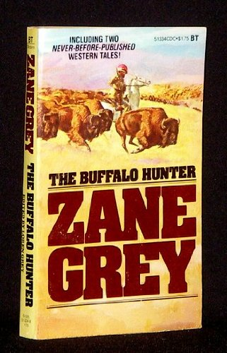 9780505513342: THE BUFFALO HUNTER: (INCLUDING TWO NEVER-BEFORE-PUBLISHED WESTERN TALES!).