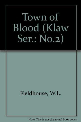 Town of Blood (Klaw Ser.: No.2): Fieldhouse, W.L.