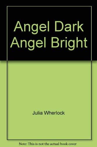 Angel Dark Angel Bright: Wherlock, Julia