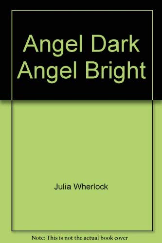 9780505516923: Angel Dark Angel Bright