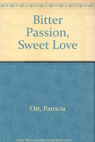 9780505517180: Bitter Passion, Sweet Love
