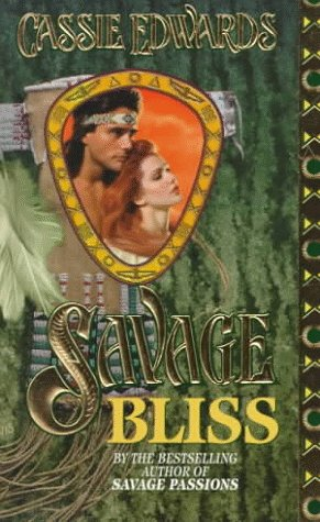 Savage Bliss (0505521504) by Cassie Edwards