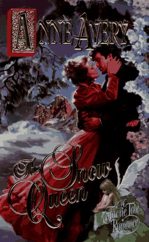 The Snow Queen (Faerie Tale Romance): Avery, Anne