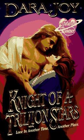 9780505522658: Knight of a Trillion Stars (Futuristic Romance)