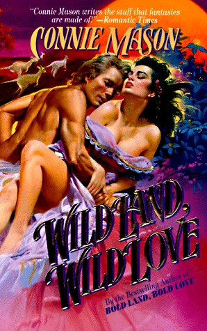 9780505522788: Wild Land, Wild Love (Love Spell historical romance)