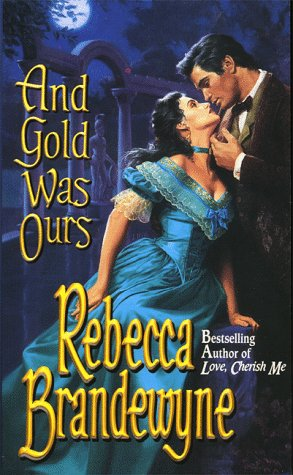 9780505523143: And Gold Was Ours (Love Spell historical romance)