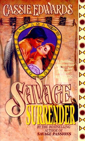 Savage Surrender (Savage (Leisure Paperback)) (9780505523150) by Cassie Edwards