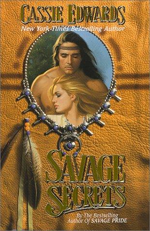 Savage Secrets: Edwards, Cassie