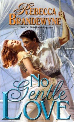 No Gentle Love: Brandewyne, Rebecca