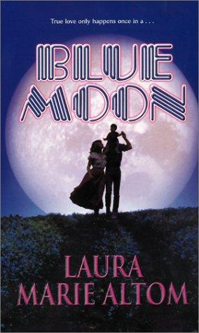 Blue Moon (A Paranormal Romance): Altom, Laura Marie