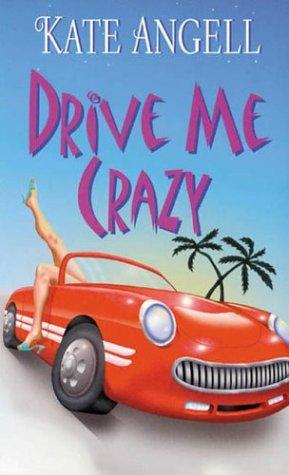 9780505525598: Drive Me Crazy